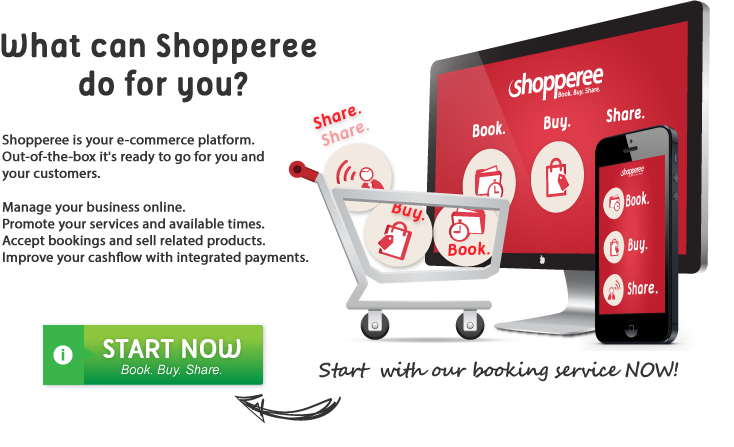 Shopperee is your e-commerce platform.  Out-of-the-box it's ready to go for you and your customers.  Manager your business online.  Promote your services and available times.  Accept bookings and sell related products.  Improve your cashflow with integrated payments.